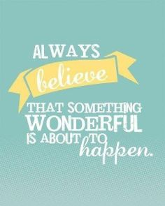 Always believe that something wonderful is about to happen...  Karey Rees, Origami Owl Ind Designer/Mentor #41105 https://charmingsweetness.origamiowl.com https://www.facebook.com/charmingsweetness