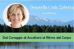Donatella Coda Zabetta: dal Coraggio di ascoltarsi al Ritmo del corpo