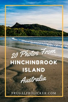 Photos from Hinchinbrook Island in Queensland, Australia. #australia #queensland #island #hike #beach / / / / / Check out more travel photos and blog posts on my travel blog, frugalfrolicker.com