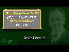 Aula 3 - Cinco dias Falando de VBA (30/01 à 03/02) - Criando uma URNA EL...