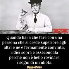 L'Asinone: Totò e Salvini Jokes Quotes, Life Quotes, Cool Words, Wise Words, V Quote, Italian Quotes, True Gentleman, Life Philosophy, I Can Do It