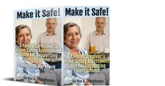 Make it Safe! A Family Caregiver's Home Safety Assessment Guide for Supporting Elders@Home is a compilation of safety tips, and sage advice to help support an elder in aging semi-independently and safely. Home Safety, Safety Tips, Caregiver, Assessment, Sage, Writer, Advice, Author, Sayings
