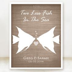 Two Less Fish in the Sea Custom Wedding by spoiledroyalstudio, $20.00