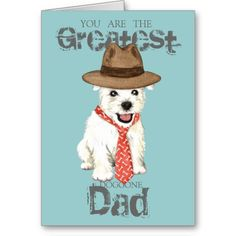 Shop Westie Dad Card created by DogsInk. Father's Day Greeting Cards, Custom Greeting Cards, White Terrier, Westies, Thoughtful Gifts, Fathers Day Gifts, Dads, Teddy Bear, Puppies
