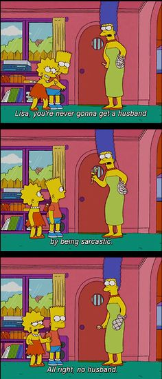 Lisa Simpson...yeah, that was pretty much my response any time I was told…