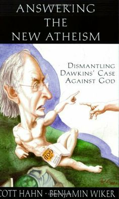 Answering the New Atheism: Dismantling Dawkins' Case Against God by Scott Hahn. $8.68. Publication: May 8, 2008. Author: Scott Hahn. Publisher: Emmaus Road Publishing (May 8, 2008). Save 33%!