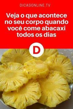 Sabe o que acontece se você come abacaxi diariamente? Leia e saiba!!!