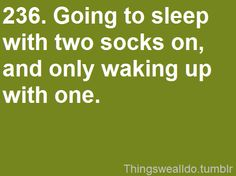 then on laundry day i find like 6 socks in the sheets