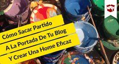Cómo Sacar Partido A La Portada De Tu Blog Y Crear Una Home Eficaz