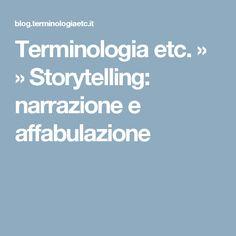 Terminologia etc.  »  » Storytelling: narrazione e affabulazione