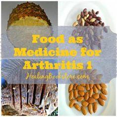 Food as Medicine for Natural Arthritis Treatment Part 1