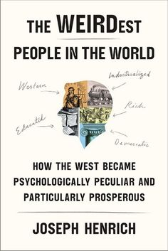 [...]. In The WEIRDest People in the World, Joseph Henrich draws on cutting-edge research in anthropology, psychology, economics, and evolutionary biology to explore these questions and more. [...]. Mapping these shifts through ancient history and late antiquity, Henrich reveals that the most fundamental institutions of kinship and marriage changed dramatically under pressure from the Roman Catholic Church. [...]. Cote: BF 201 H46 2020 New Books, Books To Read, Evolutionary Biology, Behavioral Science, Game Theory, Crazy People, Human Nature, Social Science, Nonfiction