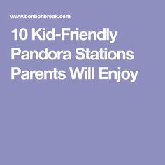 10 Kid-Friendly Pandora Stations Parents Will Enjoy