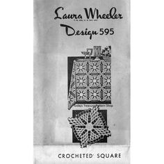 Crocheted Square Medallion Pattern for tablecloth and bedspreads --  Vintage Mail Order Design Pattern known as Laura Wheeler 595