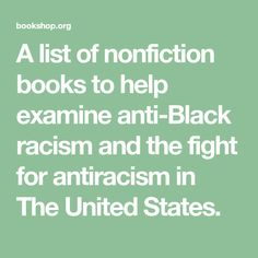 A list of nonfiction books to help examine anti-Black racism and the fight for antiracism in The United States. Melissa Harris Perry, Bryan Stevenson, Dave Eggers, Epic Story, Fight For Us, Field Guide, Nonfiction Books, Reading Lists