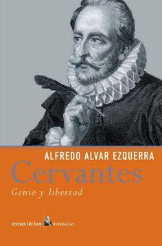 Cervantes : genio y libertad, por Alfredo Alvar Ezquerra.  L/Bc 929 ALV cer http://almena.uva.es/search~S1*spi?/YCervantes&SORT=D/YCervantes&SORT=D&sort=D&SUBKEY=Cervantes/101%2C1413%2C1413%2CB/frameset&FF=YCervantes&SORT=D&116%2C116%2C