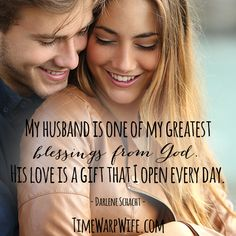 My husband is one of my greatest blessings from God. His love is a gift that I open every day.