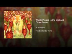 Of Montreal - Wraith Pinned to the Mist and Other Games from The Sunlandic Twins [Polyvinyl, 2005]. Indie Pop.