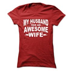 My husband has awesome wife. Check this shirt now: http://www.sunfrogshirts.com/My-husband-has-awesome-wife-Red-vxf0-Ladies.html?53507