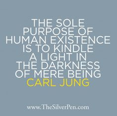 This Carl Jung Quote inspires me so very much! http://www.thesilverpen.com/2013/05/16/the-sole-purpose-of-life/