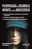 LIBROS TRILLAS: PSICOPATOLOGIA DEL DESARROLLO INFANTIL Y DE LA ADO...