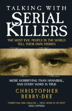 Talking With Serial Killers: The Most Evil People in the World Tell Their Own Stories (Paperback) - Free Shipping On Orders Over $45 - Overstock.com - 2217640 - Mobile
