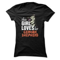 This Girl Loves ٩(^‿^)۶ Her German ShepherdTees and Hoodies are available in several colors.German Shepherd, Animal Rescue, Beasts, Dog, Pet, Shepherd, Pitbull, German Shepherds, This Girl Loves Her German Shepherd, dog rescue