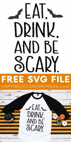 """15 FREE Halloween SVGs - It's time to """"Eat, Drink, and Be Scary"""" with these 15 FREE Halloween SVGs! Make your own shirts, trick or treat bags, Halloween decor, and more!"""