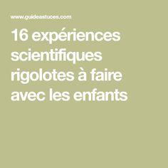 16 expériences scientifiques rigolotes à faire avec les enfants