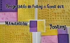 DEMOSTRACION DE PIROGRABADO EN FOAMY O GOMA EVA Foam Crafts, Arts And Crafts, Jehovah's Witnesses, Big Shot, Periodic Table, Youtube, Patterns, Friends, Feltro
