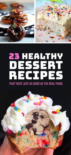 23 Healthy Dessert Recipes That Taste Just As Good As The Real Thing! Almost too good to be true.