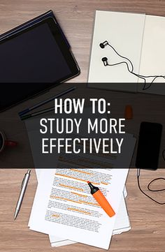 How To: Study More Effectively