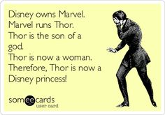 With the relaunch of Thor as a woman in the comics...technically this makes sense that some will consider Thor a Disney princess.