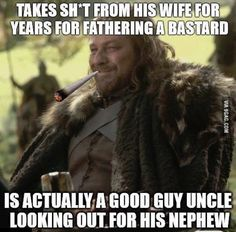 We always knew you were a good guy, gullible, but honorable! Ned Stark.