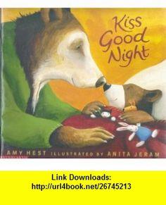 Kiss Good Night (Book and Audiocassette Tape) (Paperback) Amy Hest, Anita Jeram, Jane Gabbert ,   ,  , ASIN: B000EOI1MQ , tutorials , pdf , ebook , torrent , downloads , rapidshare , filesonic , hotfile , megaupload , fileserve