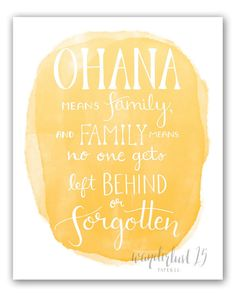 Ohana Means Family And Family Means No One by Wanderlust25PaperCo