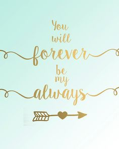 Items similar to You will forever be my always gold foil mint ombre wall decor digital printable typography on Etsy Quotes To Live By, Me Quotes, Gold Quotes, Mommy Quotes, Husband Quotes, Positiv Quotes, Encouragement, Love You, My Love