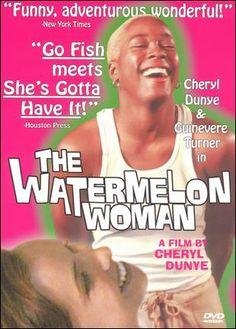 The Watermelon Woman - Cheryl Dunye