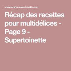 Récap des recettes pour multidélices - Page 9 - Supertoinette