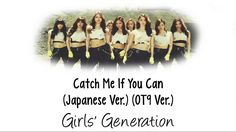 Girls' Generation - Catch Me if You Can (Japanese OT9 Ver.) (Jap|Rom|Eng...