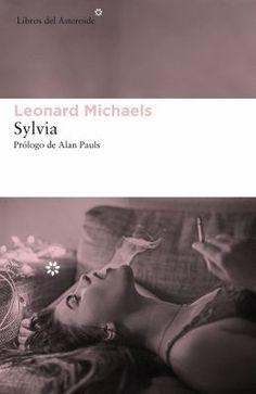 Sylvia / Leonard Michaels ; prólogo de Alan Pauls ; traducción de Carlos Manzano