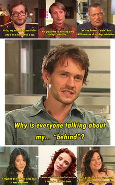 "Will Graham's ""behind"" <<-- I just love his expression XD"