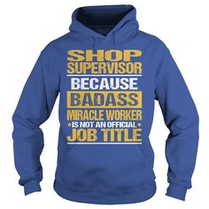 Awesome Tee For Shop Supervisor T-Shirts, Hoodies. BUY IT NOW ==► https://www.sunfrog.com/LifeStyle/Awesome-Tee-For-Shop-Supervisor-copy-Royal-Blue-Hoodie.html?id=41382
