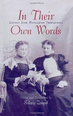 Buy In Their Own Words: Letters from Norwegian Immigrants by Solveig Zempel and Read this Book on Kobo's Free Apps. Discover Kobo's Vast Collection of Ebooks and Audiobooks Today - Over 4 Million Titles! Book Club Books, Books To Read, My Books, Book Art, History Of Norway, Norway Travel, So Little Time, Family History, Nonfiction