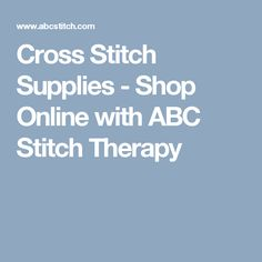 Cross stitch supplies from ABC Stitch Therapy.We sell cross stitch charts, kits, fabrics, needle, threads - everything you need to make beautiful cross stitch designs. Choose from hundreds of counted cross stitch designers. Cross Stitch Charts, Cross Stitch Designs, Needlework Shops, Cross Stitch Supplies, Cross Stitching, Needlepoint, Therapy, Embroidery, How To Make