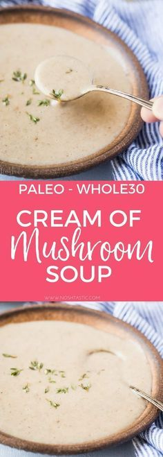 This is the best easy recipe for Paleo Cream of Mushroom Soup you'll try, you can make it in less than 30 minutes and it's Whole30 too! #paleo #whole30 #paleosoup #whole30soup #glutenfree #paleorecipe #whole30recipe