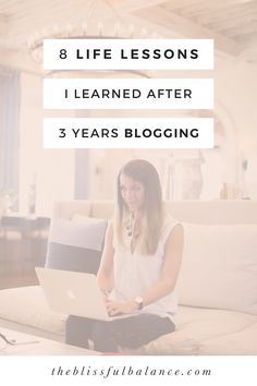 Blogging is a tough business. After three years, here are eight lessons I've learned from blogging that have nothing to do with blogging, and everything to do with life.