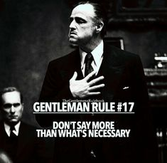 Don't say more then what's necessary.