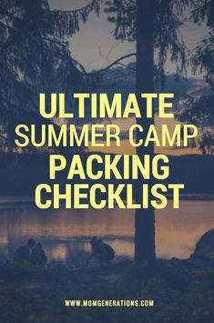 Camping Packing List - You want to pack everything but the kitchen sink! Here is a full and ultimate list for your Summer Camp Packing Checklist!