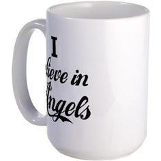 I BELIEVE IN ANGELS Large Mug- http://www.cafepress.com/blamemyparents/1445406